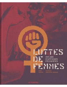 Luttes de femmes - 100 ans d'affiches féministes